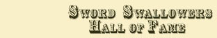 Sword Swallowers Hall of Fame