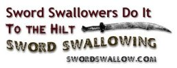 Sword Swallowing Info To The Hilt - www.swordswallow.com
